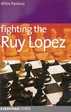 Pavlovic Fighting the Ruy Lopez Cover