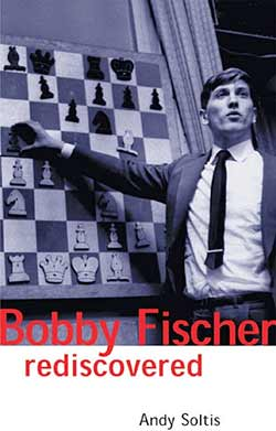 Soltis Bobby Fischer Rediscovered Cover