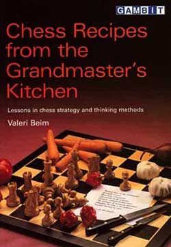 Chess Recipes from the Grandmaster's Kitchen Cover