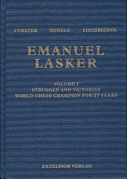 Negele, Forster, Tischbierek: Emanuel Lasker Vol.1
